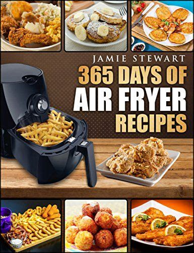 50 delectable recipes for the air fryer better and keeping the flavor less grease and books 100 air fryer recipes on air frying healthy