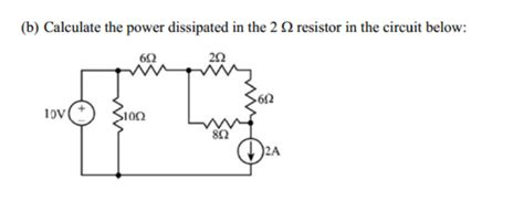 calculating power dissipated in a resistor calculate the power dissipated in the 2 ohm resist chegg