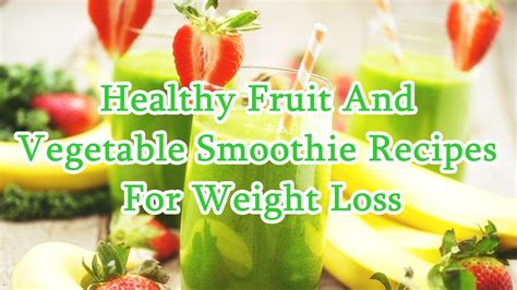 r fruit smoothies for you fruit and vegetable smoothie recipes