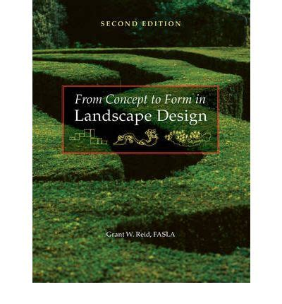 Forms In Landscape Design From Concept To Form In Landscape Design Grant W