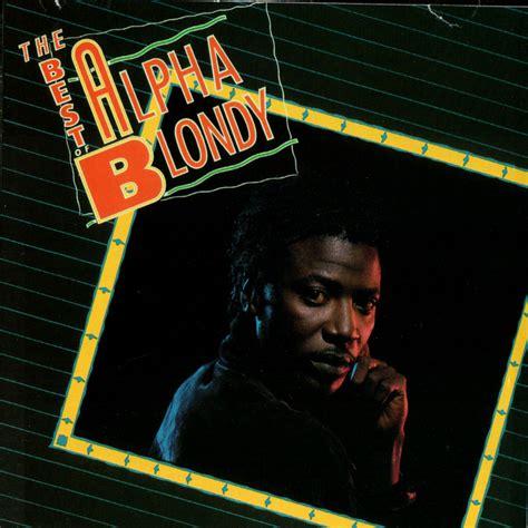 the best of alpha blondy the best of alpha blondy album by alpha blondy lyreka