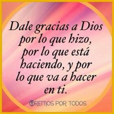 imagenes gracias dios por todo 1000 images about inspirational spanish quotes on