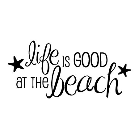 Life is good at the beach wall quotes decal wallquotes com