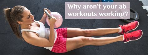 official health and wellness of fit boot c why aren t your ab workouts working