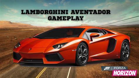 Forza Horizon Lamborghini Aventador Forza Horizon 2 Lamborghini Aventador Gameplay