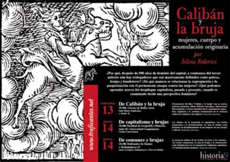 calibn y la bruja origenes la caza de brujas y el origen sangriento del capitalismo