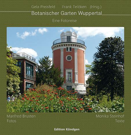 garten wuppertal botanischer garten wuppertal edition k 246 ndgen