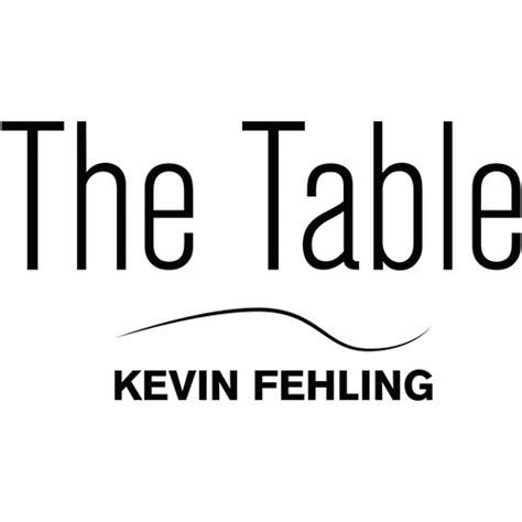 To The Table The Table Kevin Fehling
