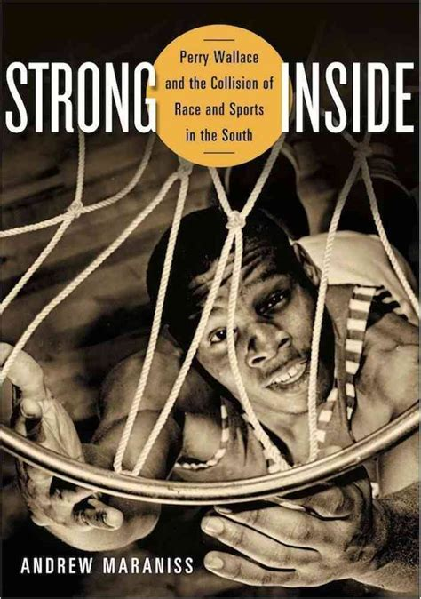 strong inside readers edition the true story of how perry wallace college basketball s color line books readers editions on the horizon