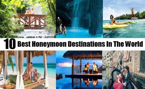 5 Top Us Honeymoon Locations by 10 Best Honeymoon Destinations In The World Top 10