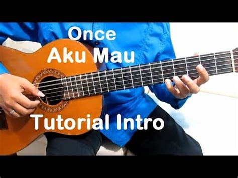 download video tutorial belajar gitar fingerstyle belajar gitar once aku mau intro belajar gitar