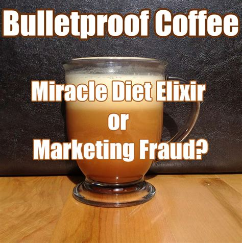 bulletproof coffee miracle diet elixir or marketing
