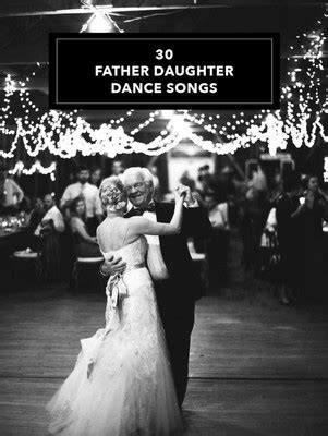 father daughter dance grad song trending 20 songs for walking down the aisle