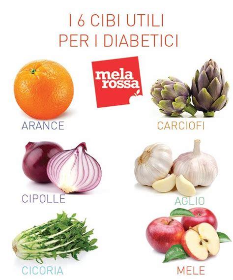alimenti per diabetici diabete 6 cibi che ti aiutano melarossa