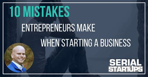 Financing 10 Mistakes That Most Make by Becoming An Entrepreneur Serial Startups