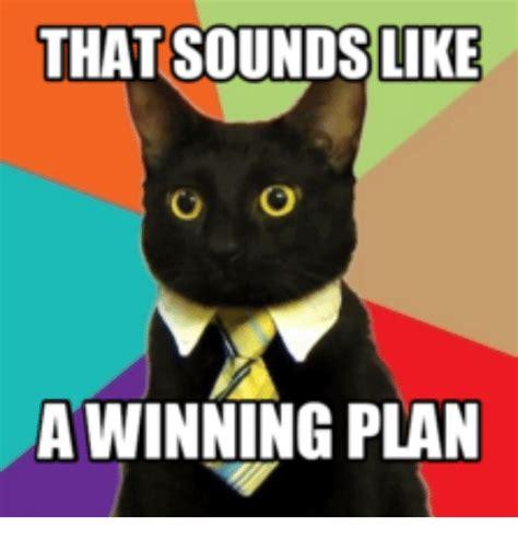 Sounds Like A Plan Meme - thatsounds like o o a winning plan o o meme on sizzle