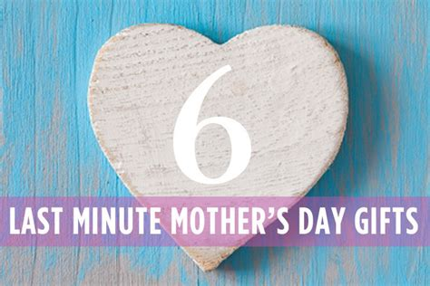 last minute gifts for brightnest mother s day is when 6 last minute gifts