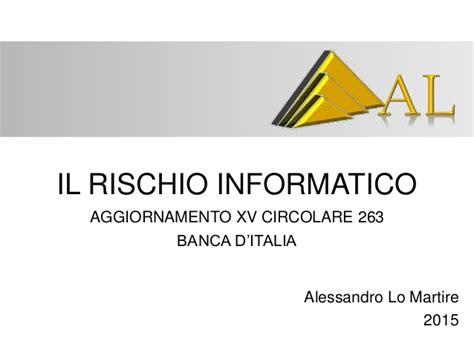 circolare d italia 263 agg xv rischio informatico al