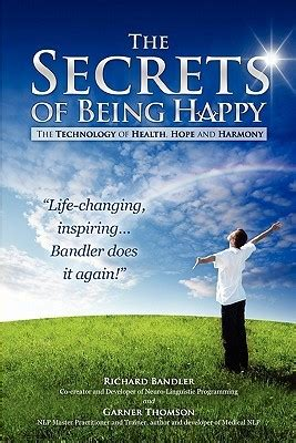 Buku Novel The Secret Of A Happy optimism that is healthy in its applica by richard bandler like success