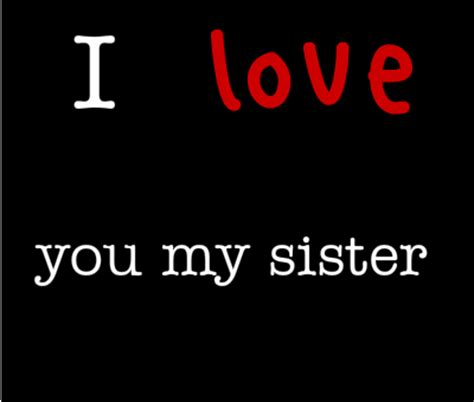 images of love you sister i love you from my sister to sister quotes quotesgram