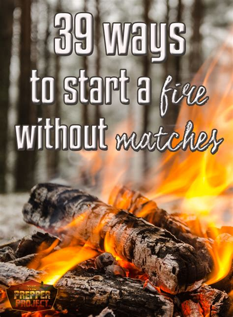 Best Way To Start A Fireplace by The 39 Best Ways To Start A Without Matches
