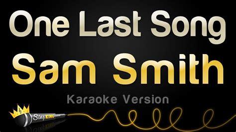 song karaoke sam smith one last song karaoke version