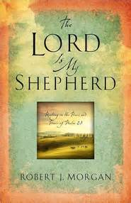 Book review the lord is my shepherd by robert j morgan vic s