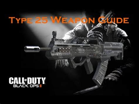 call of duty 25 call of duty black ops 2 weapon guide type 25 best class