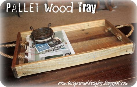 wood tray diy akm designs and delights diy homemade pallet wood tray