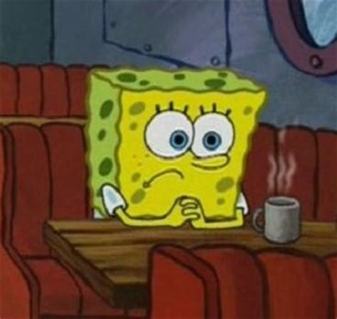 Sad Spongebob Meme - lonely spongebob blank template imgflip