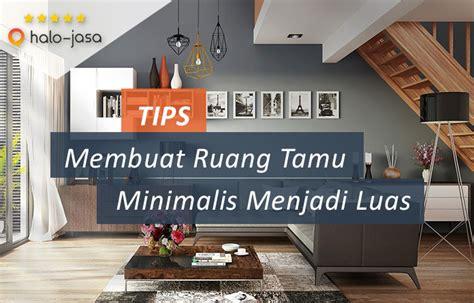 membuat rumah kecil menjadi luas tips membuat ruang tamu minimalis menjadi luas
