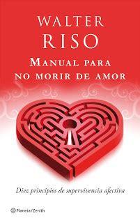 libro nacemos para no morir manual para no morir de amor walter riso 161 qu 233 te parece