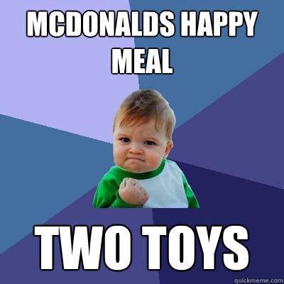 Happy Meal Meme - mcdonalds happy meal two toys success kid quickmeme