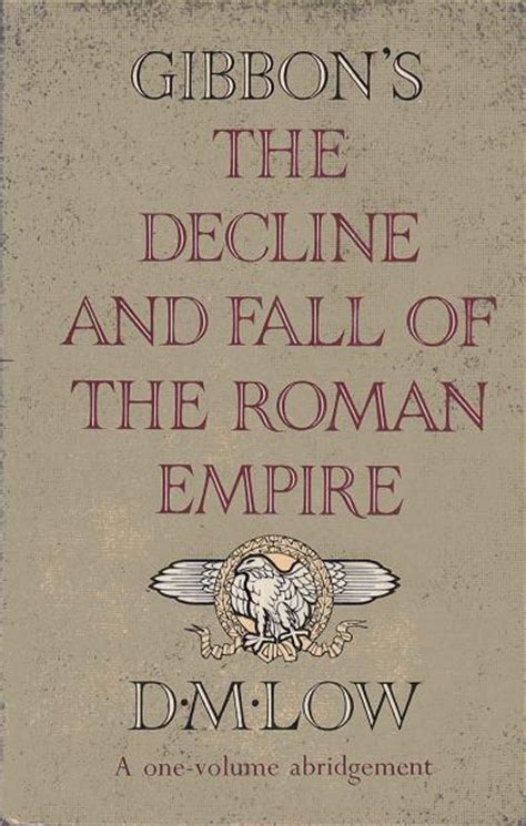 history of the decline and fall of the roman empire gibbon s the decline and fall of the roman empire
