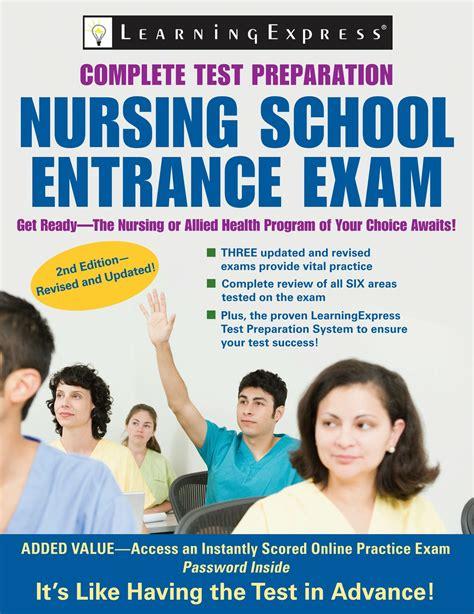 Nursing School Test by Nursing School Entrance Complete Test Preparation