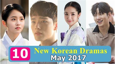 film korea comedy 2017 top 10 upcoming new korean dramas may 2017 youtube