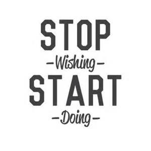 wall quote stop wishing start doing