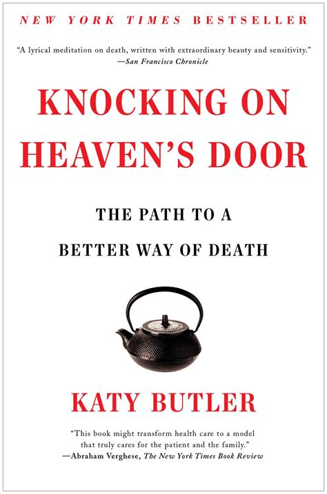 Knocking On Heavens Door by Knocking On Heaven S Door Book By Katy Butler Official Publisher Page Simon Schuster
