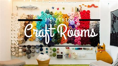 arts and crafts to decorate your room 14 ideas to help you organize your craft room