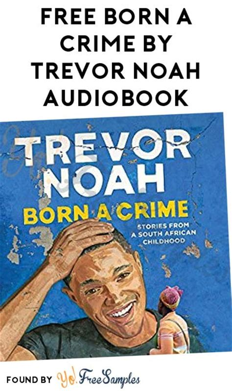 trevor noah a biography books free born a crime by trevor noah audiobook from