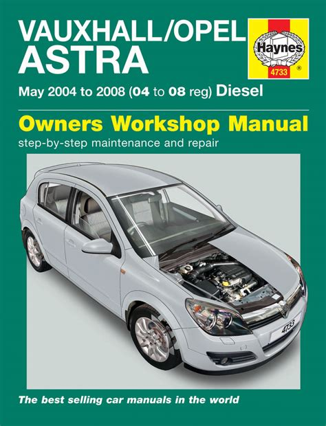 haynes 4733 vauxhall opel astra diesel may 04 08 haynes 4733 service and repair manuals haynes
