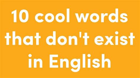 9 Cool Words To Add To Your Vocabulary by These 10 Non Existent Words Make Other Languages