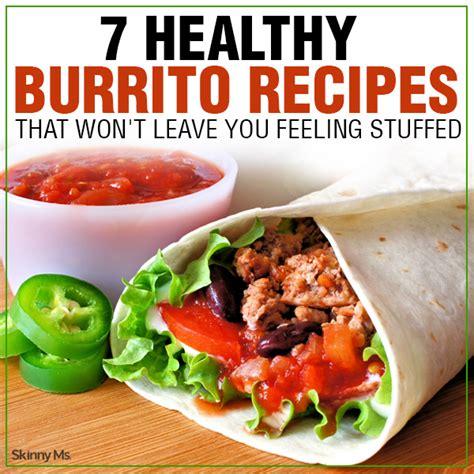 7 Healthy Recipes by 7 Healthy Burrito Recipes