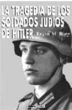 LA TRAGEDIA DE LOS SOLDADOS JUDIOS DE HITLER | BRYAN MARK