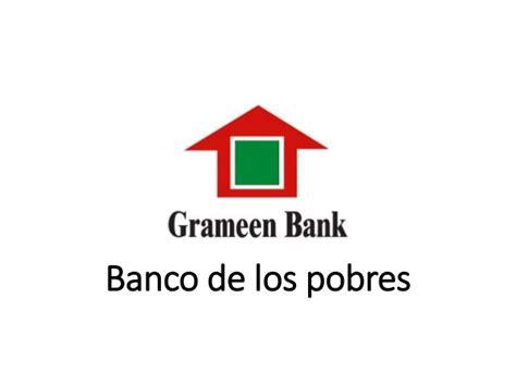 Banco Grameen by Banco De Los Pobres