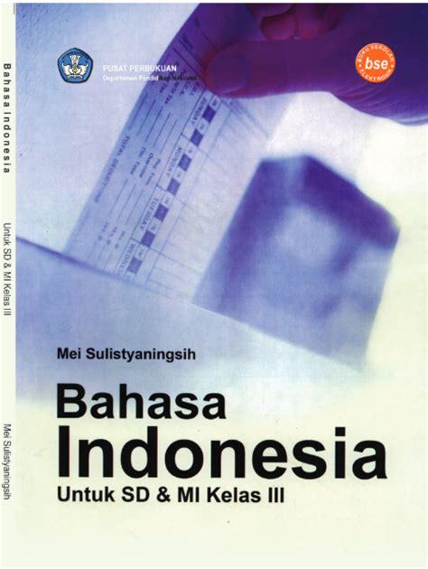 Bahasa Kita Bahasa Indonesia Untuk Sd Kelas 5 Semeter 1 ebook bahasa indonesia untuk sd kelas 3
