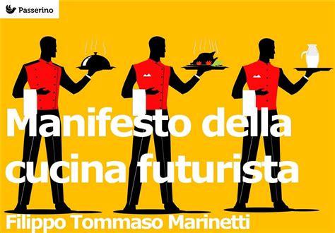 manifesto cucina futurista manifesto della cucina futurista filippo tommaso