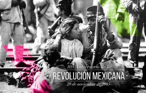 imagenes grandes de la revolucion mexicana 105 aniversario de la revoluci 243 n mexicana presidencia de