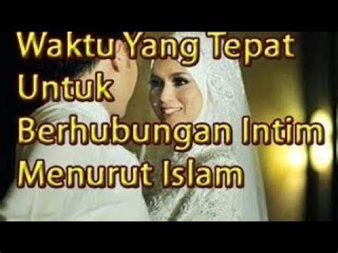 Cara Berhubungan Intim Agar Tidak Hamil Youtube Sahabat Muslim Inilah Waktu Yang Tepat Berhubungan Intim