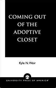 Books On Coming Out Of The Closet by Coming Out Of The Adoptive Closet Kyle N Weir